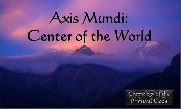 Axis Mundi – Center of the World
