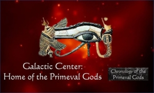 Galactic Center: Home of the Primeval Gods