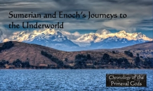 Sumerian and Enoch's Journeys to the Underworld